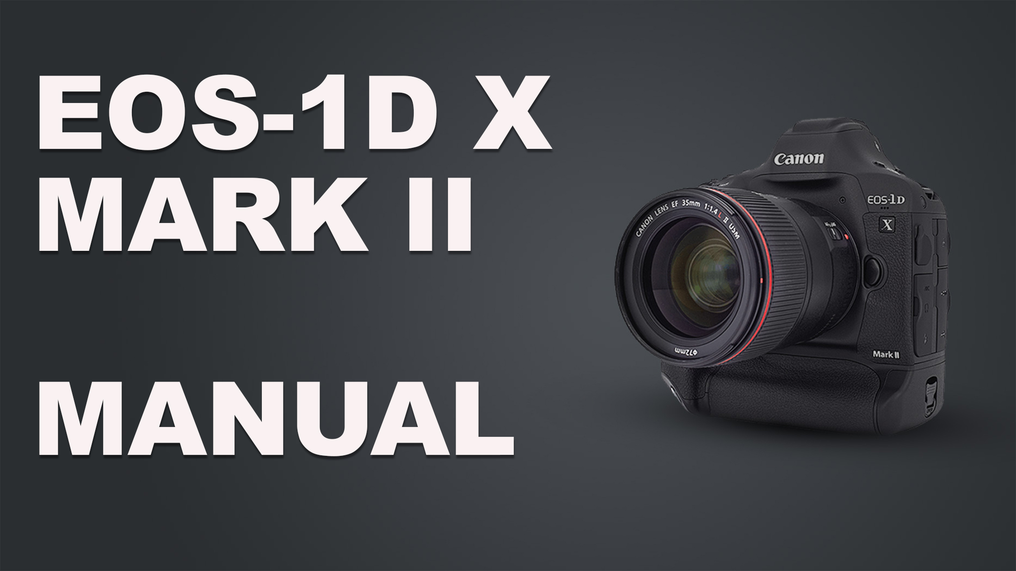 Manual available for EOS-1D X Mark II