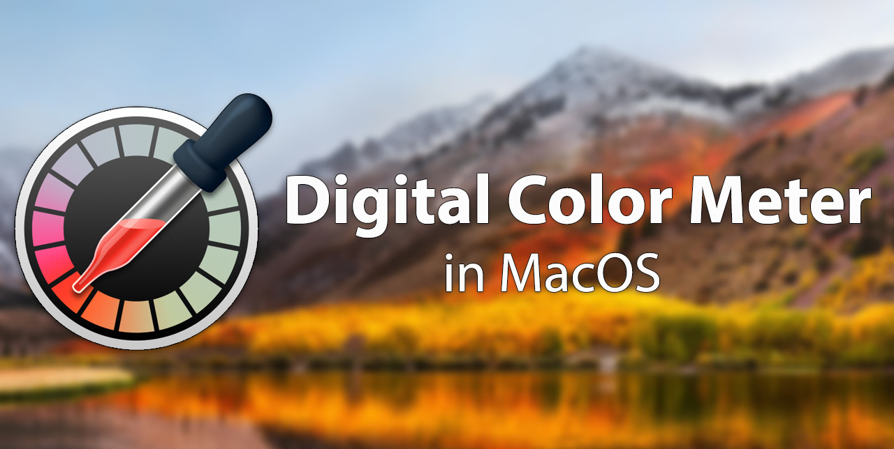 Digital Color Meter in MacOS - Michael Campanella Photography